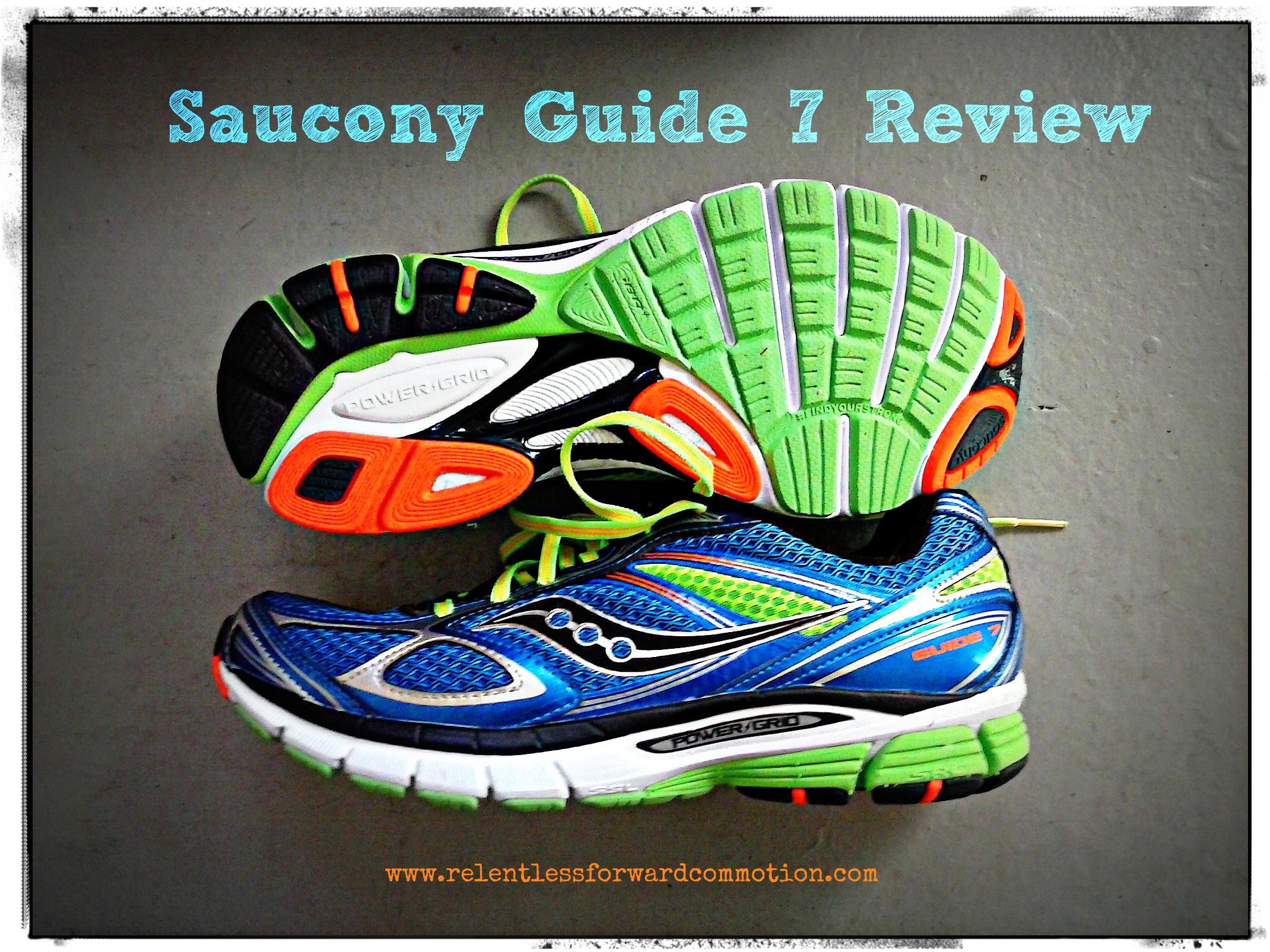 Saucony Guide 7 Review RELENTLESS FORWARD COMMOTION