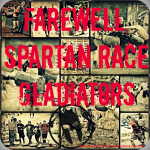Farewell, Spartan Race Gladiators
