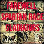 Farewell, Spartan Race Gladiators