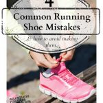 4 Common Running Shoe Mistakes, & How to Avoid Making Them.