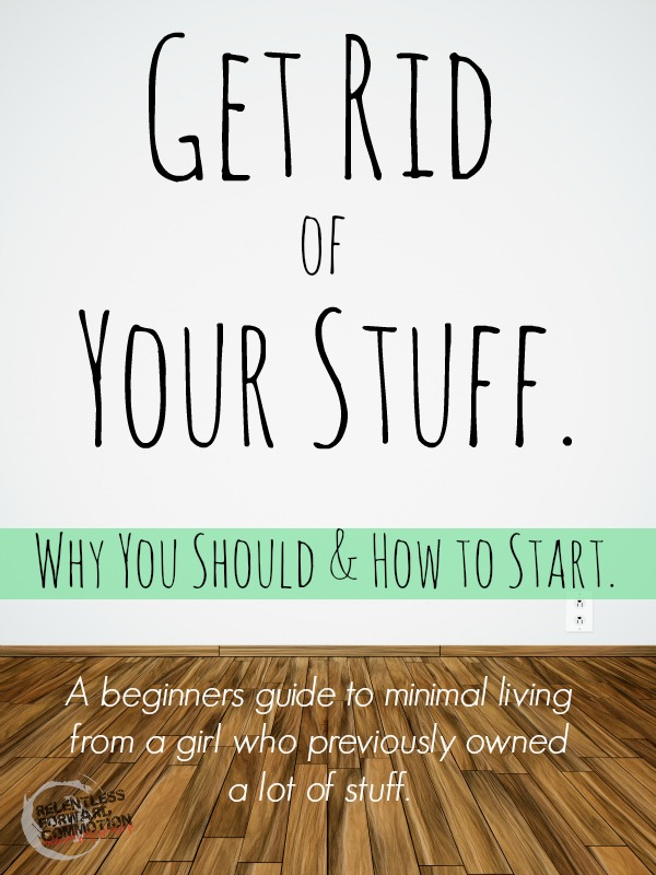 get rid of your stuff why you should how to start