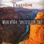 Grand Canyon R2R2R Training: Weeks 3 & 4