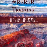 Grand Canyon R2R2R Training – Let's Try This Again