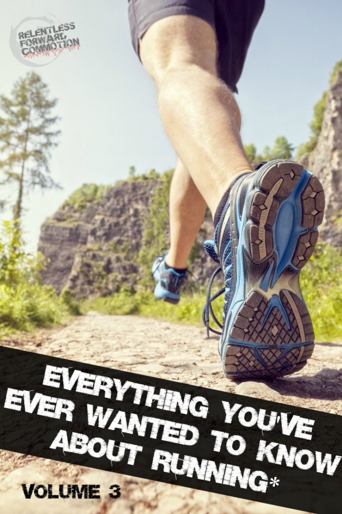 Everything You've Ever Wanted to Know About Running Volume 3