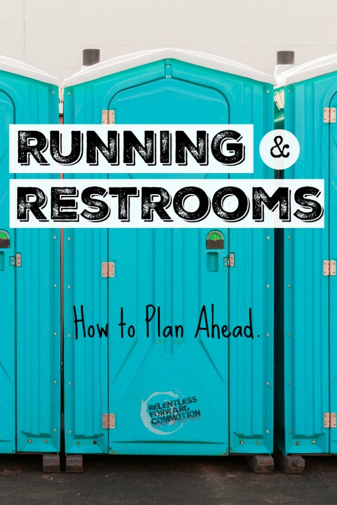 Running & Restrooms: How To Plan Ahead.