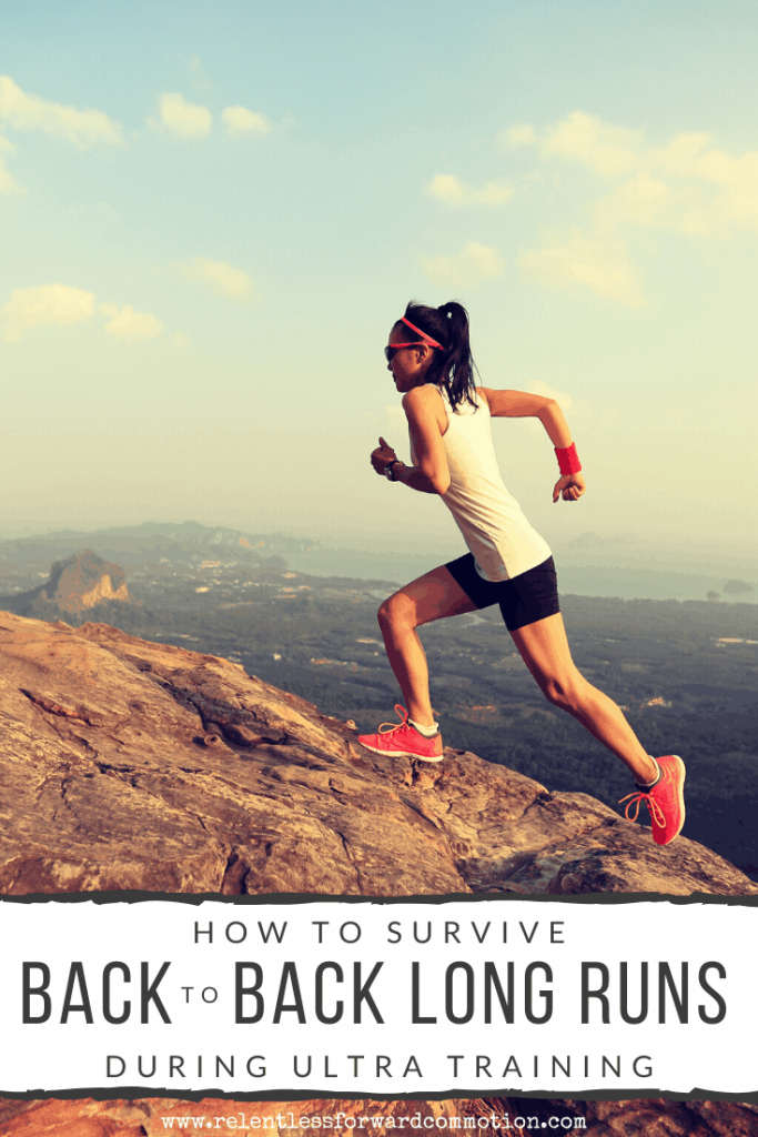 How to Survive Back to Back Long Runs During Ultra Training
