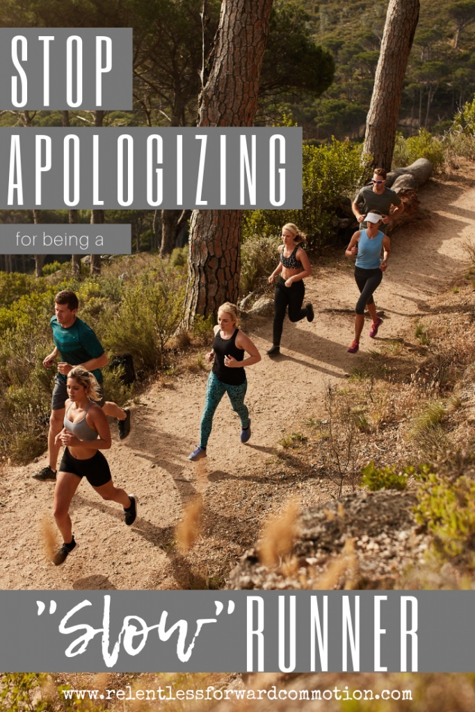 stop apologizing for being a slow runner