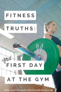 Four Fitness Truths (According to Heather): Your First Day at the Gym
