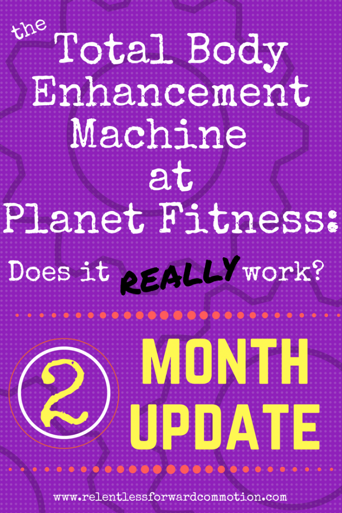 Total Body Enhancement at Planet Fitness-2 month update