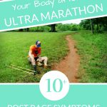 Your Body After an Ultra: 10+ Post Race Symptoms You Might Not Expect
