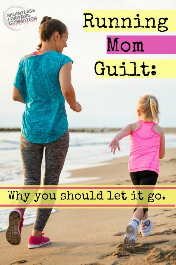 Running Mom Guilt: Why You Should Let it Go