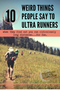 10 Weird Things People Say to Ultra Runners