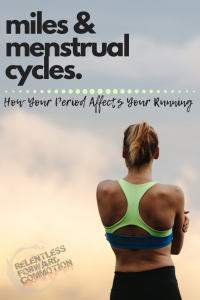 Miles and Menstrual Cycles: How Your Period Affects Your Running