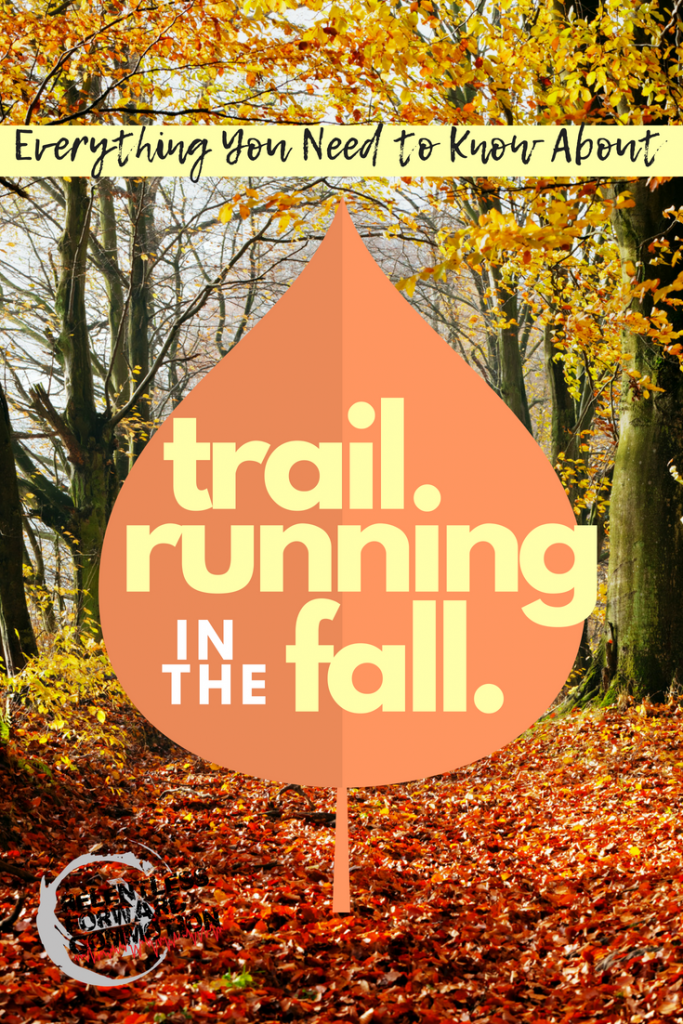Everything you need to know about trail running in the fall