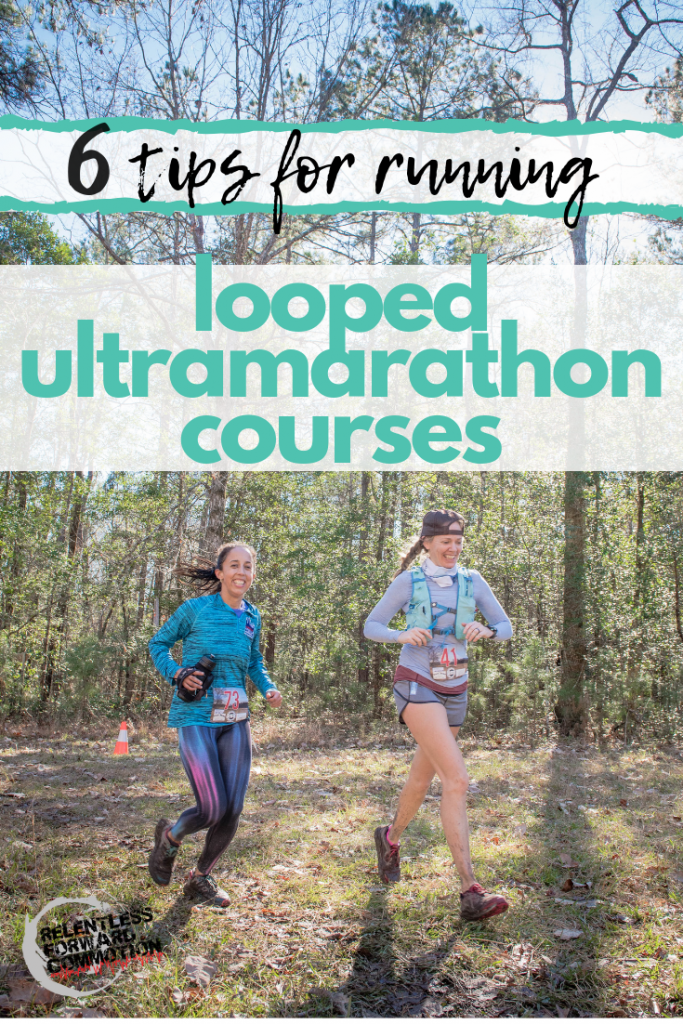 6 Tips for Running Short Looped Ultramarathon Courses