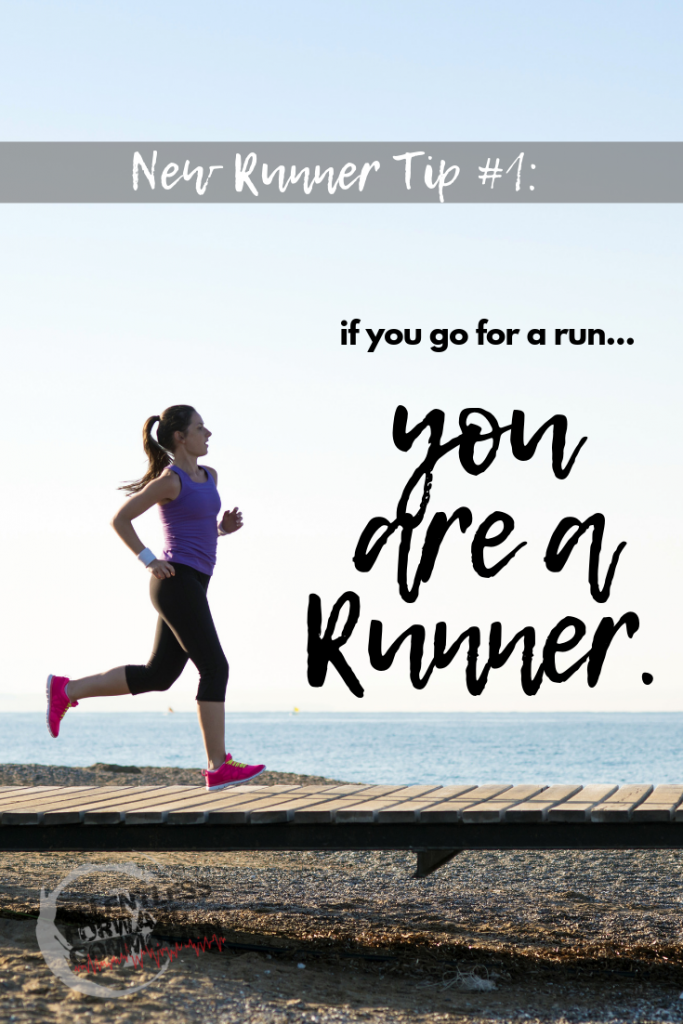 New Runner Tip#1: if you go for a run...you are a runner.  How to start running: a true beginners guide covering everything you need to help you go from hesitant non-runner, to confidently, effortlessly logging miles.