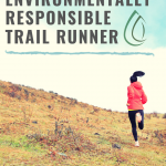 How to be an Environmentally Responsible Trail Runner