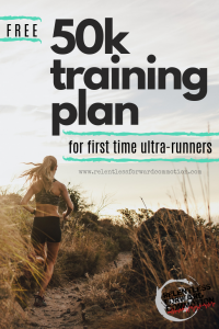 (Free) Beginner 50K Ultramarathon Training Plan & Guide