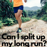 """Can I split up my long run?"" – the Ultramarathon Edition"