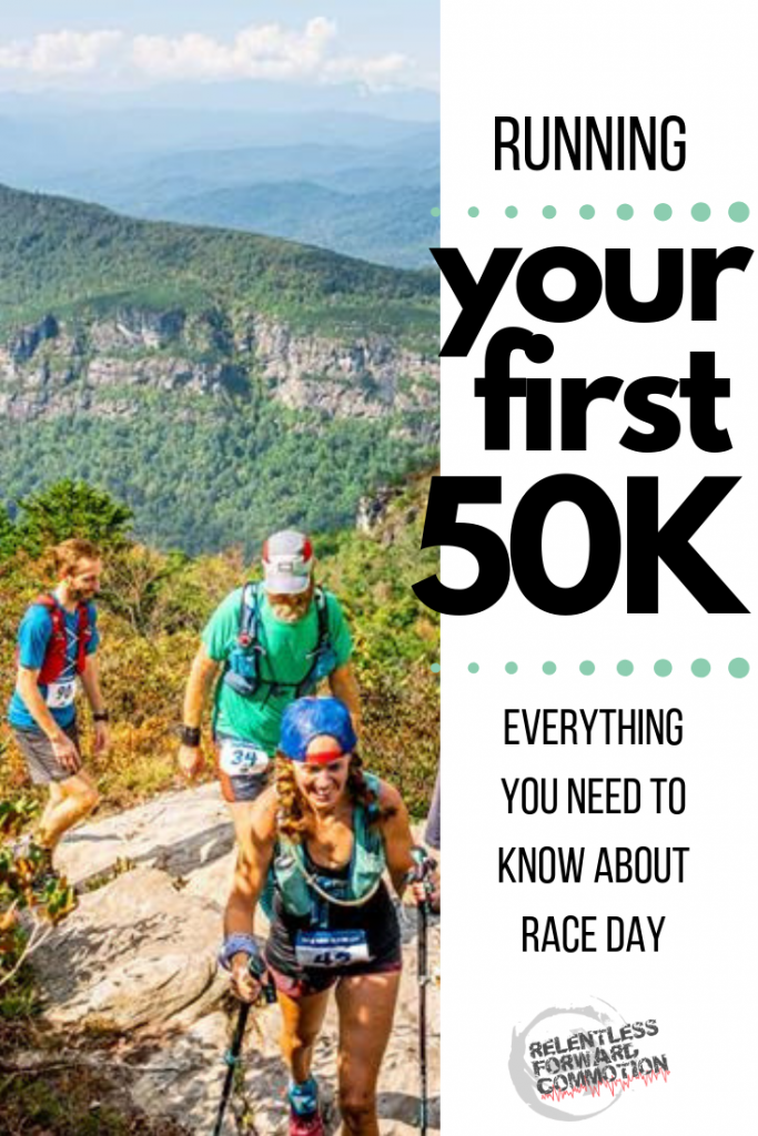 Running Your First 50K - Everything You Need to Know About Race Day