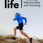 Grow Old with Running: 6 Ways to Maintain a Lifelong Relationship with Running