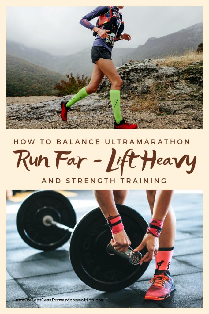 Run Far/Lift Heavy: How to Balance Ultramarathon & Strength Training