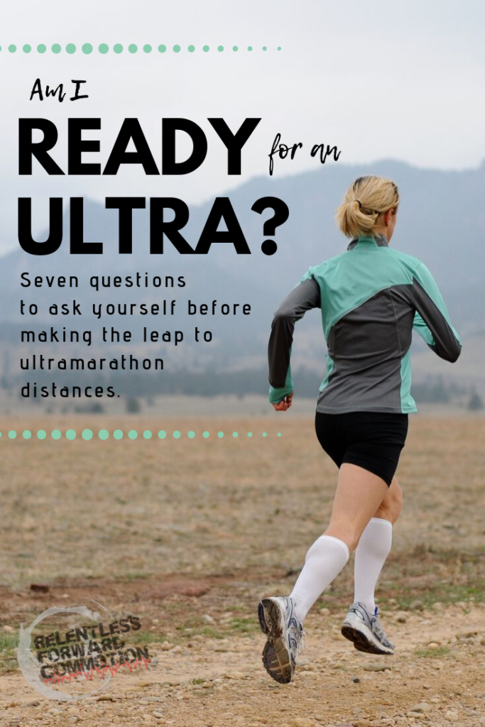 Am I ready for an Ultra? 7 questions to ask yourself.
