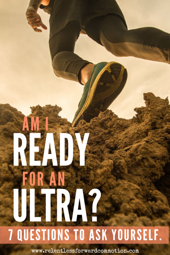 Am I ready for an ultramarathon? Seven questions to ask yourself before making the leap into ultramarathon distances.
