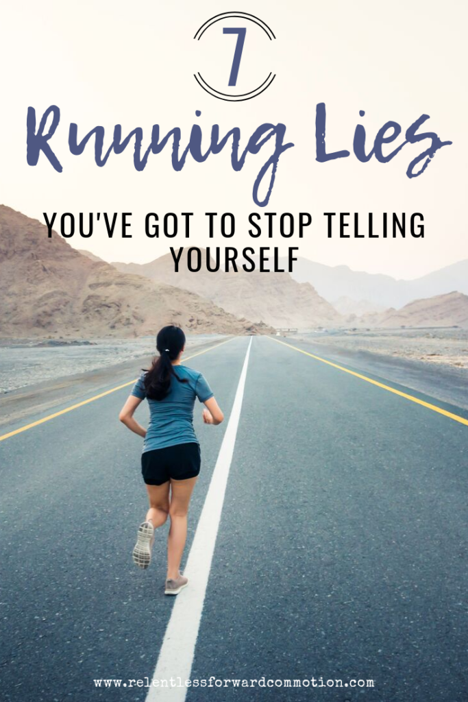 7 running lies you've got to stop telling yourself.