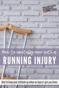 How to Mentally Cope with a Running Injury