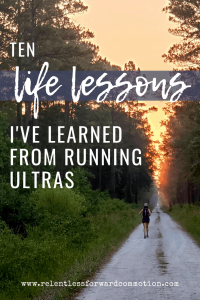 10 Life Lessons I've Learned from Running Ultras