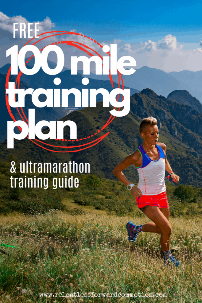 (Free) 100 Mile Ultramarathon Training Plan & Guide