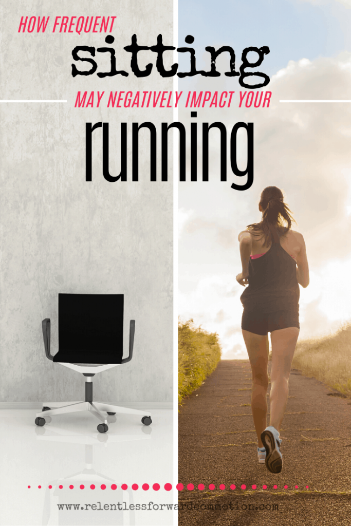 Sitting.  It's a detrimental habit that our society absolutely loves to do, but most likely something that runners rarely consider the dangers of.  But as it turns out, frequent sitting may negatively impact your running - even if you run a lot.