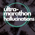 Miles, Mind Tricks, & Ultramarathon Hallucinations