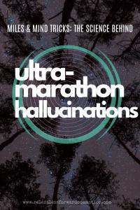 Miles, Mind Tricks, & Ultramarathon Hallucinations
