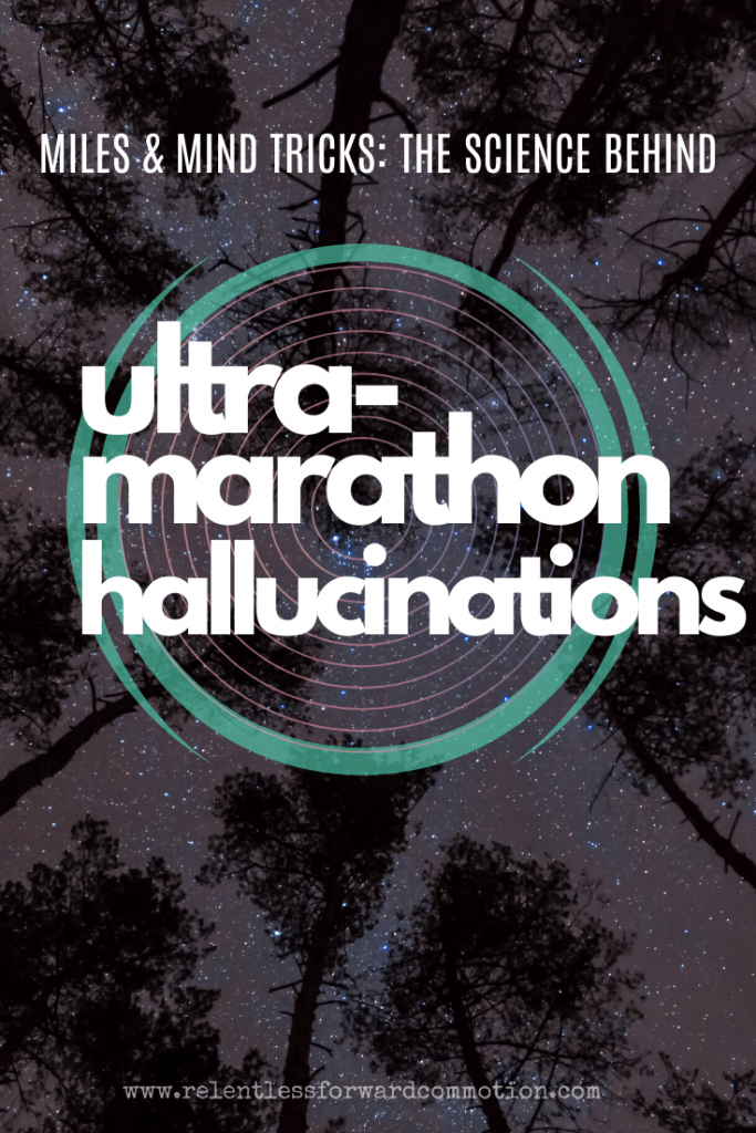 Sleep deprivation and seeing things: ultramarathons and hallucinations often go hand in hand.  But how and why do they happen, and should be concerned?