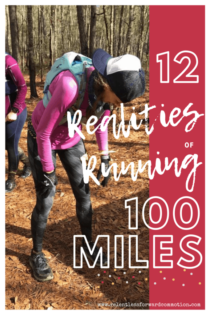 100 miles is a really, really long way to run. But you (and I!) CAN do it. Here are 12 awesome (and awful) realities of running 100 miles.
