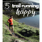 Trail Running's Affect on Mental Health:  5 Proven Ways Trail Running Makes You Happy