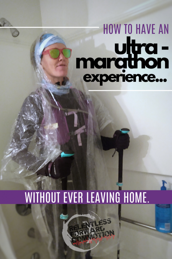 Is the ultramarathon you trained so hard for canceled?  Stuck inside?  Have no fear! Coach Heather here to tell you exactly how to have an ultramarathon experience without ever leaving home!
