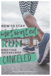How to Stay Motivated to Run When Your Races are Canceled and the World is in Disarray