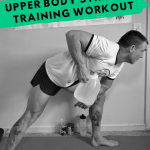 Stuck at Home Upper Body Strength Training Workout