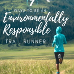 7 Ways to be an Environmentally Responsible Trail Runner