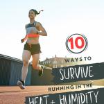 Summer Running: 10 Ways to Survive the Heat & Humidity