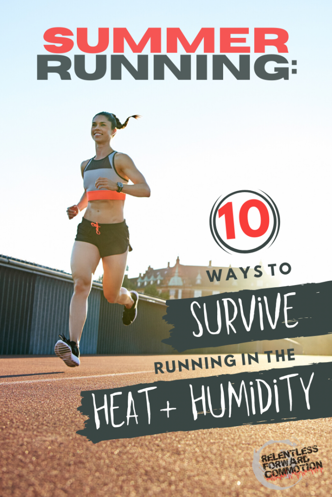 Summer running can be a humbling, frustrating experience.  But, with patience and time, you can adapt - and maybe even enjoy - running in the summertime.  Here are 10 Ways to surviving running in the heat and humidity this summer.