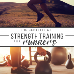 Strength Training for Runners: Why You Should Pick Up That Weight