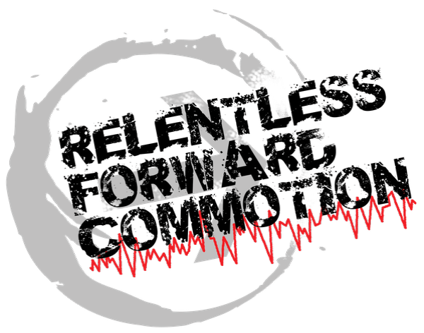RELENTLESS FORWARD COMMOTION