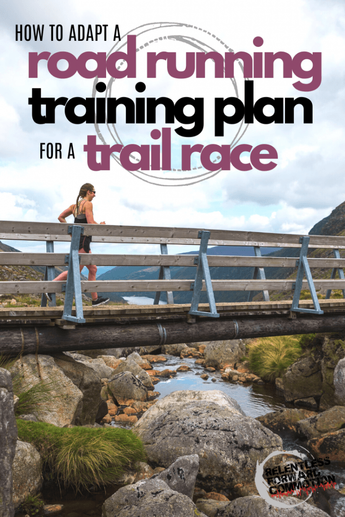 How to adapt a road running training plan for a trail race