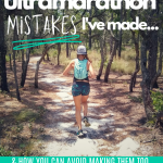 6 Ultramarathon Mistakes I've Made – and How You Can Avoid Making Them Too