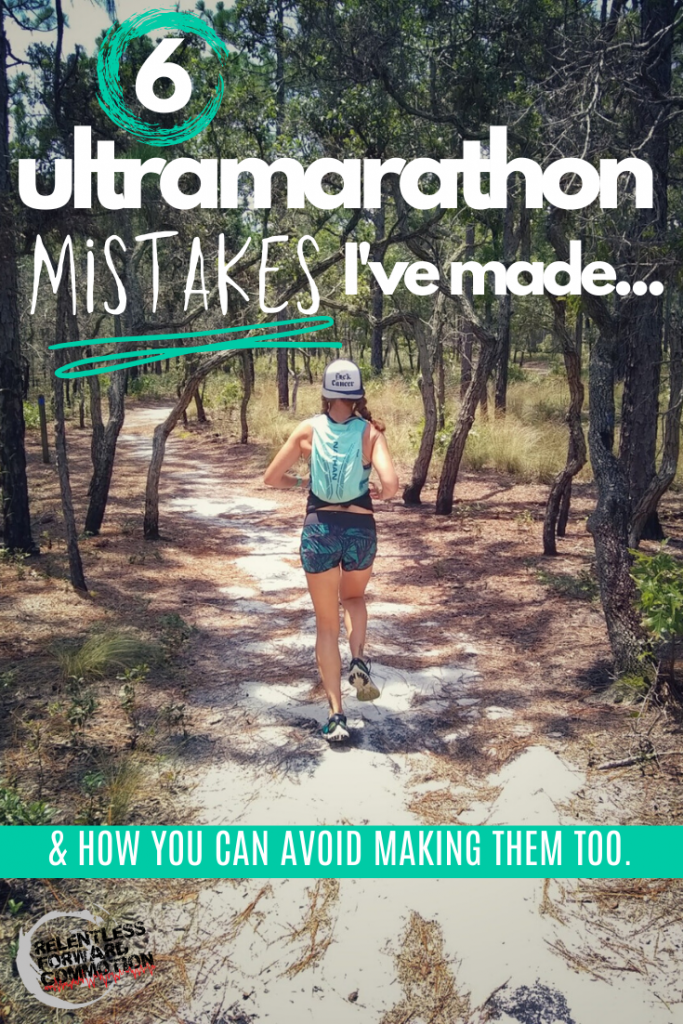 6 Ultramarathon Mistakes I've Made - and How You Can Avoid Making Them Too