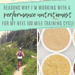 5 Reasons Why I'm Working with a Performance Nutritionist while Ultramarathon Training